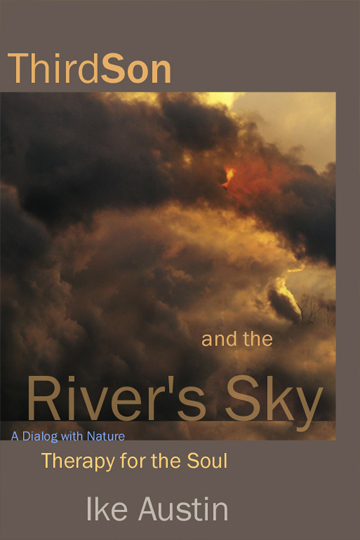 a dialog with nature thirdson and the river's sky by ike austin